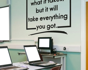 Vinyl Wall Decal Sticker You've Got What it Takes OSAA1503B