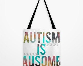 Autism is Ausome Tote Bag Autism Bag Artwork Printed on ToteBag Unique Tote Bag Autism Awareness