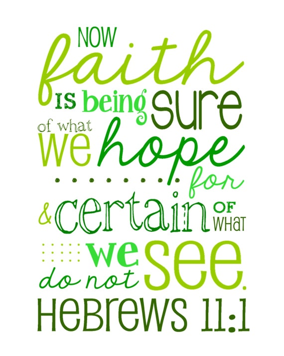 Hebrews 11 1 Now Faith Is Being Sure Of What We Hope For And
