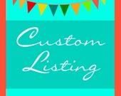 Custom Listing for Kate