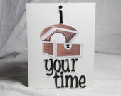 I Treasure Your Time greeting card