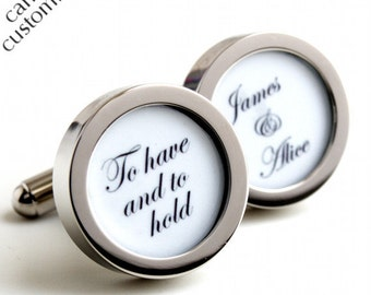 To have and to Hold Custom Name Cufflinks for the Groom with the Names of the Bride and Groom PC425