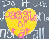 Do it with Passion Quote on 12x12 Canvas Panel