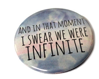 2.25 Inch Button | And In That Moment, I Swear, We Were Infinite
