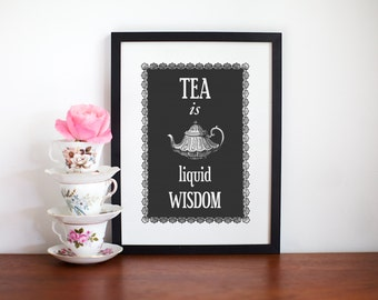 Tea Wall Art, Tea Poster, Tea Wall Decor, Tea is Liquid Wisdom, Quote, Tea Art Print, British, Kitchen Print, Shabby Chic Print, Kitchen Art