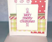 A Very Merry Christmas To You Card Handmade Card