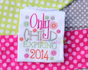 Only Child Expiring Shirt  - Sibling Shirt - Big Sister Shirt - Pregnancy Announcement - Big Sister Embroidered Shirt - Siblings -Only Child