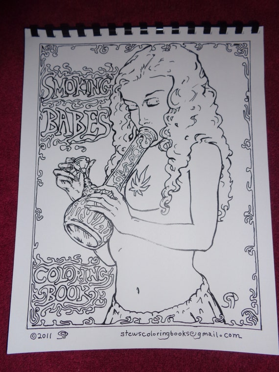 Smoking Babes, Babes and Bongs. Marijuana Themed Adult Coloring Book. 420 Colouring Book for the Stoner in your Life.