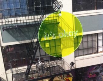 It's Okay - Transparent Fluorescent Yellow Window Word - Typographic Suncatcher