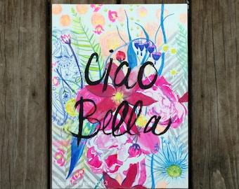 Ciao Bella--hello beautiful  fine art print