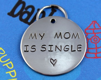 LARGE Dog Tag Nickel Silver - Personalized handstamped Pet Tag - Custom Dog ID Tag - My Mom is Single
