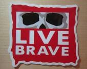 Live Brave Transparent Sticker, 100% Waterproof Vinyl Transparent Sticker, Pop Culture Transparent Sticker