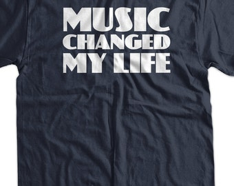 Funny Music T-Shirt - Music Changed My Life Tee Shirt T Shirt Musician Mens Ladies Womens Youth Kids