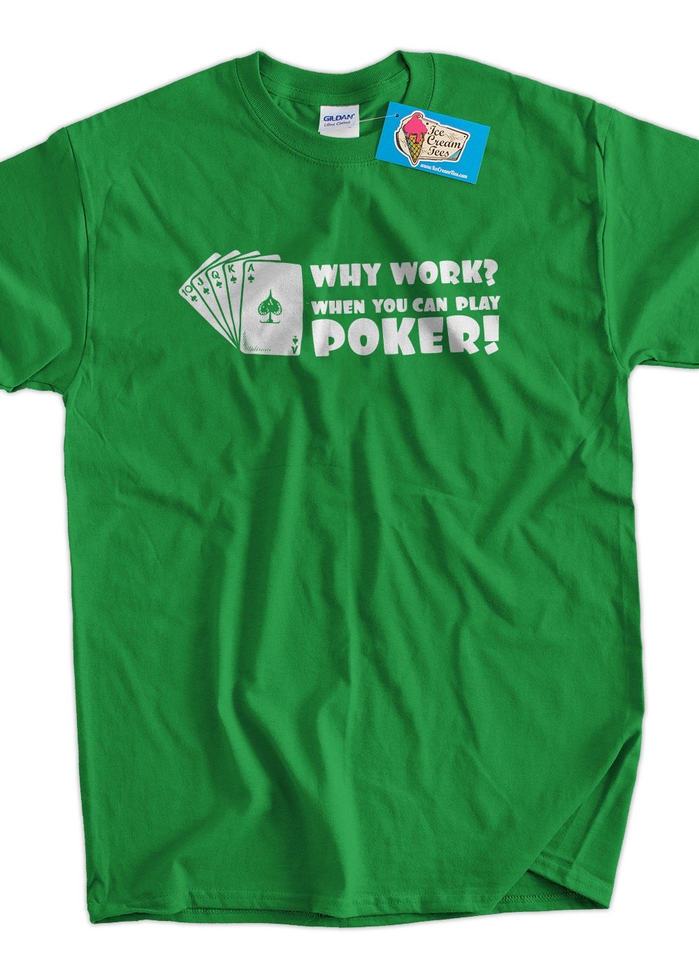Why work when you can play poker screen printed t shirt tee for Work t shirt printing