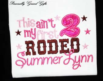 This Ain't My First Rodeo Birthday Personalized Custom Embroidered Shirt-Cowgirl-Country-Western-Cowboy-Any Age-Any Colors