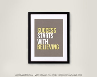 Success Starts with Believing - 11x17 typography print, inspirational quote, modern decor, classroom poster, teacher gift, fitness