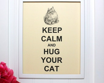 Cat Keep Calm Poster - 8 x 10 Art Print - Keep Calm and Hug Your Cat - Shown in French Vanilla - Buy 2 Posters, Get a 3rd Free