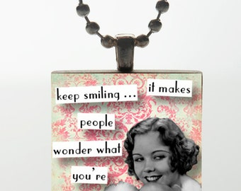Wood Tile Pendant - Keep Smiling It Makes People Wonder What You're Up To (Pink)