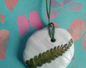 Fern Leaf Pendant - a little bit of summer preserved by the full moon :)