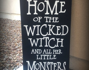 SALE!! Home of the Wicked Witch and all her Little Monsters 11x20 sign