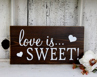 LOVE IS SWEET 5 1/2 x 11 Self Standing Sign for Candy Bar / Dessert Bar / Cupcake Bar /  Rustic Wedding Signs