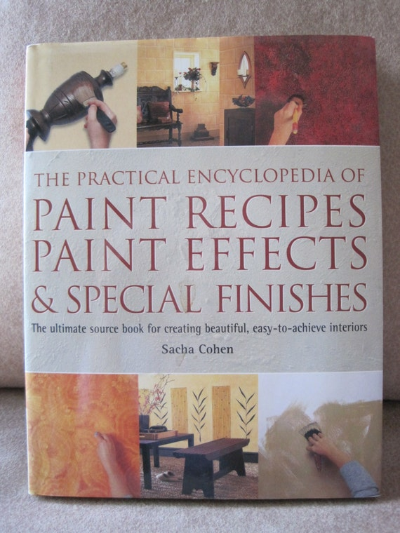 The practical encyclopedia of paint recipes paint effects Special paint finishes