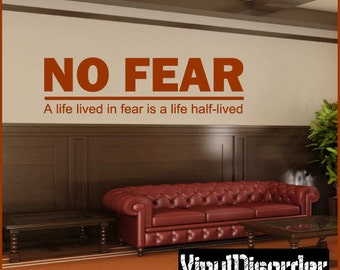 No fear a life lived in fear is a life half-lived - Vinyl Wall Decal - Wall Quotes - Vinyl Sticker - L010NofeariiiET