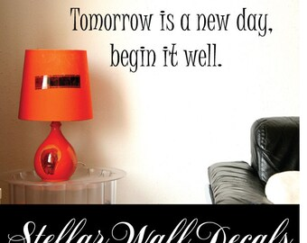 Tomorrow is a new day, begin it well - Vinyl Wall Decal - Wall Quotes - Vinyl Sticker - Motivationalquotes09ET