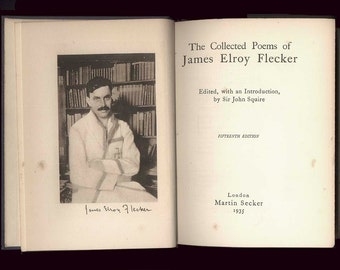 Collected Poems of James Elroy Flecker 1935 Vintage Poetry Book,  Parnassian Poet, Member of the Aesthetic Movement
