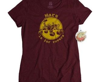Womens Tshirts Geekery Clothing for Women Geekery Shirt Geek Gifts Mars Is For Rovers Mars T-Shirt Planet Tshirt