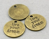 Live Your Dream Quote Round Disc Charms Antique Bronze 5pcs base metal beads 19mm CM0530B