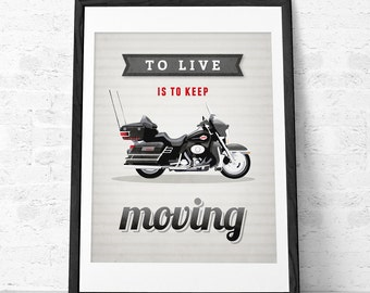 Harley Davidson print. Harley poster. Bike print. Harley print. Typography poster Bike Inspirational print. To live is to keep moving. UK