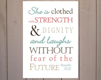 Proverbs 31:25 She is clothed with Strength Scripture Print. Print and Pop into any frame. Mom Gift. Grandma Gift. Aunt Gift. Christmas Gift