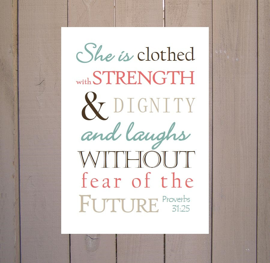 She Is Clothed With Strength And Laughs Without Fear: Proverbs 31:25 She Is Clothed With Strength Scripture Print