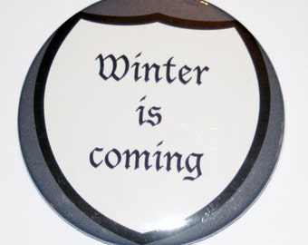 Winter is coming - Game of Thrones inspired pinback button