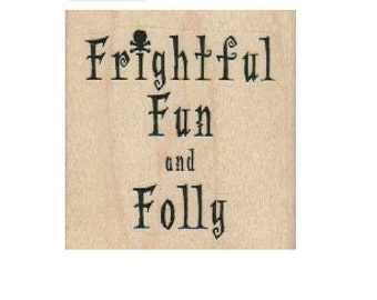 Halloween stamp Frightful Fun and Folly   stamp    wood Mounted   rubber stamp  19212