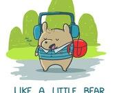 Just Chill Chillin Like a Little Bear Art Print
