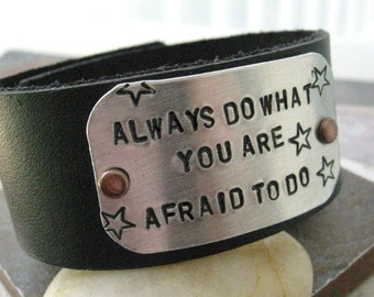 Emerson Quote, Always Do What You Are Afraid to Do, 1 inch leather cuff, customizable, motivational, encouragement, empowerment