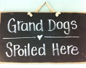 Grand Dogs Spoiled here sign dog sitter gift wood plaque handmade Trimble Crafts rustic wall hanger