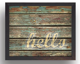 Art Print - Hello - Rustic, reclaimed wood, weathered paint in aqua with yellow typography - downloadable jpg - 8x10