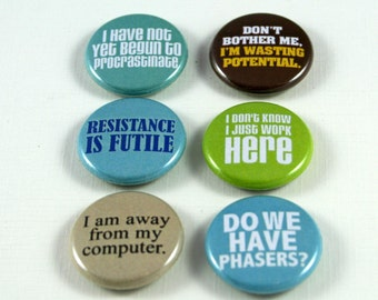6 One Inch Sassy Sayings Buttons- Pinback, Flair, Hollow Back, Flat Back Button Set #5
