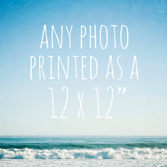 """Any photo printed as a 12x12"""" photo - choose from flower photos, hot air balloon and nursery carnival photos, beach photography, landscapes"""