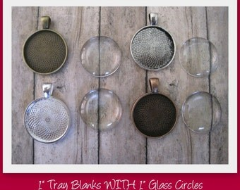 1 Inch Pendant Tray Blanks-Set of 10 Tray Blanks AND 10 Glass Circles-Choose from silver, antique bronze, antique copper or antique silver
