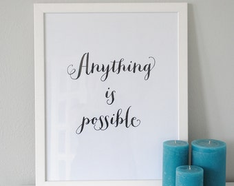 Instant Download - Anything is Possible Print - 8x10