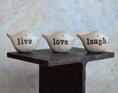 Womens gift ideas, live love laugh ... Three rustic handmade clay birds ... Word Birds