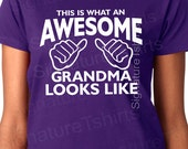Grandma Shirt Mothers Day Gifts Awesome Grandma TShirt Shirt - Gifts for Mom - Thanksgiving gift - This is What an Awesome Grandma Look Like