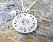 You are my Sunshine -  Hand Stamped Necklace - Sterling Silver Jewelry - Inspirational Jewelry - Silver Necklace - Quote Charm - HandCrafted