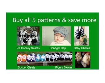 5 Instant Downloads - Buy Donegal Cap - Baby Ghillies - Hockey Skates - Figure Skates - Soccer Cleats - PDF Crochet Patterns and Save