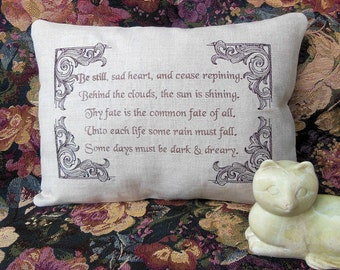 Be Still Sad Heart Behind Clouds Sun Shining Rain Must Fall Days Dark Dreary Embroidery Pillow