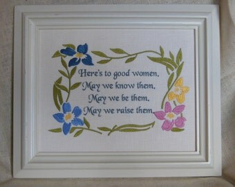 Here's to Good Women May We Know Them Raise Be Them Grandmother Daughter Cousin Niece Sister Aunt Inspirational Embroidery